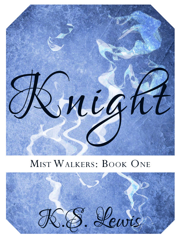 Knight (Mist Walkers: Book 1)